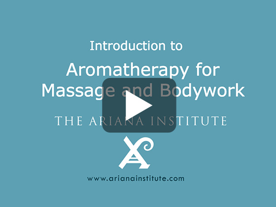 Ariana Institute's Introduction to Aromatherapy for Massage and Bodywork
