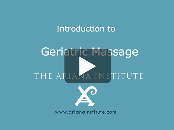 Ariana Institute's Introduction to Geriatric Massage