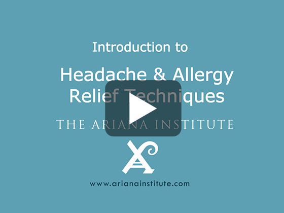 Ariana Institute's Introduction to Headache and Allergy Relief Techniques