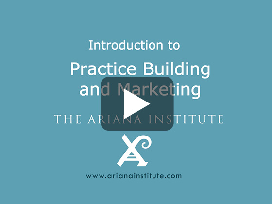 Ariana Institute's Introduction to Practice Building and Marketing