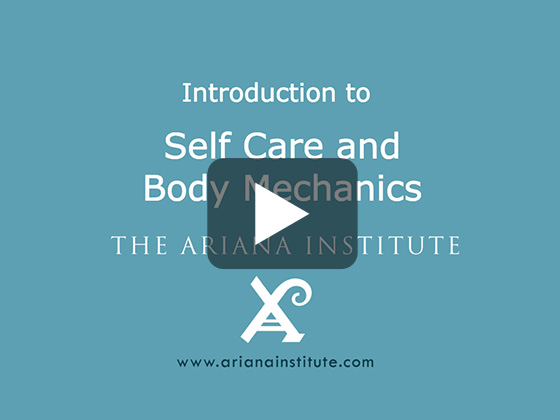 Ariana Institute's Introduction to Self Care and Body Mechanics