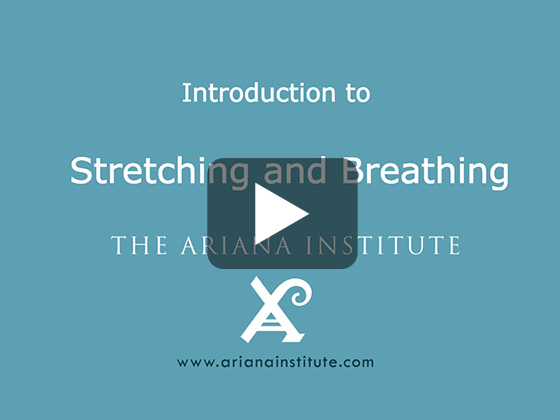 Ariana Institute's Introduction to Stretching and Breathing