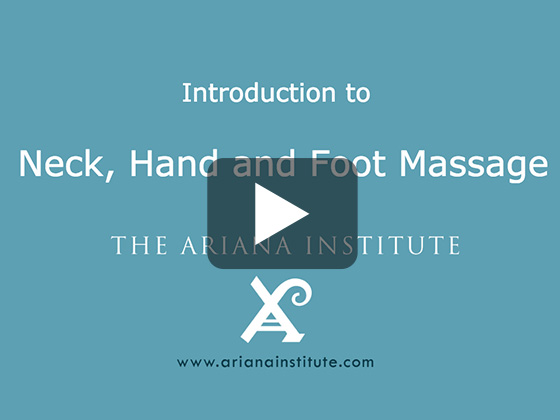 Ariana Institute's Introduction to Neck, Hand and Foot Massage